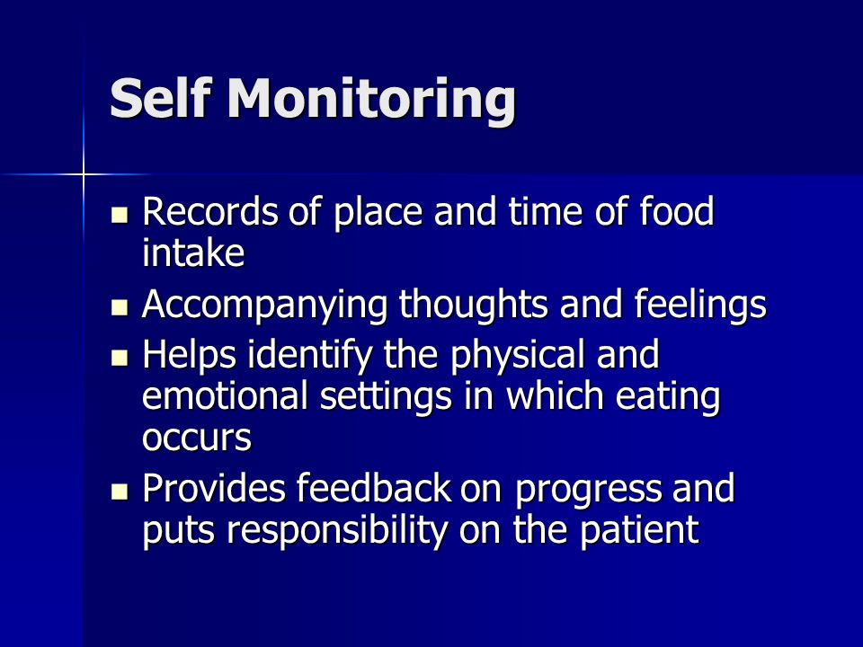Self Monitoring Records of place and time of food intake