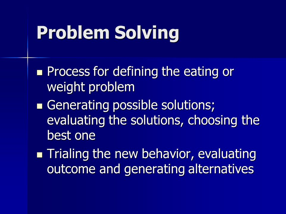 Problem Solving Process for defining the eating or weight problem