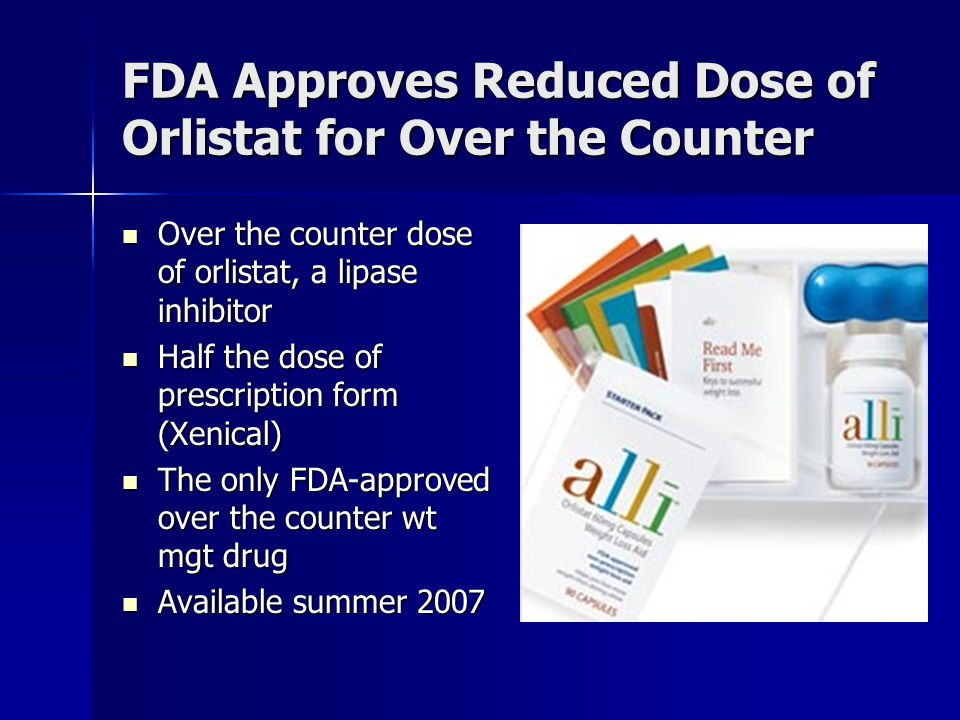 FDA Approves Reduced Dose of Orlistat for Over the Counter