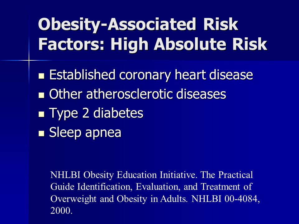 Obesity-Associated Risk Factors: High Absolute Risk