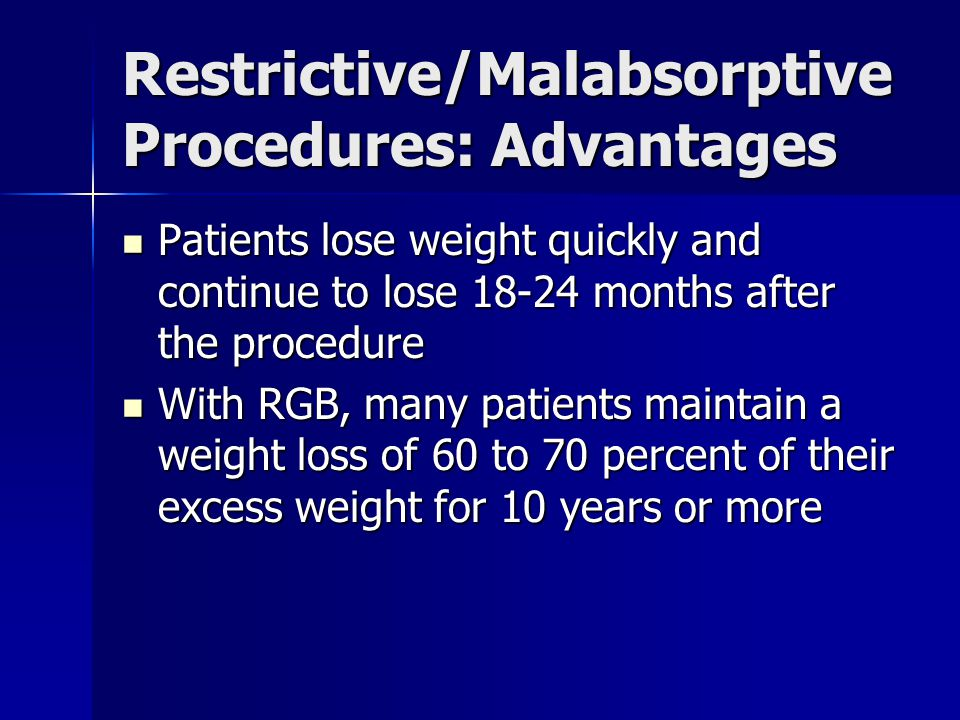 Restrictive/Malabsorptive Procedures: Advantages
