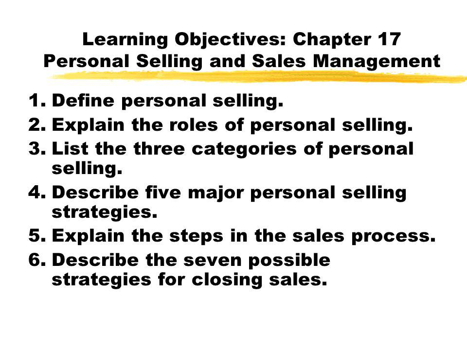 Learning Objectives: Chapter 17 Personal Selling and Sales Management