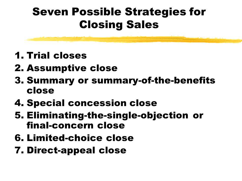 Seven Possible Strategies for Closing Sales