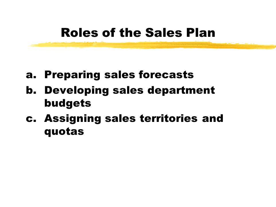 Roles of the Sales Plan Preparing sales forecasts