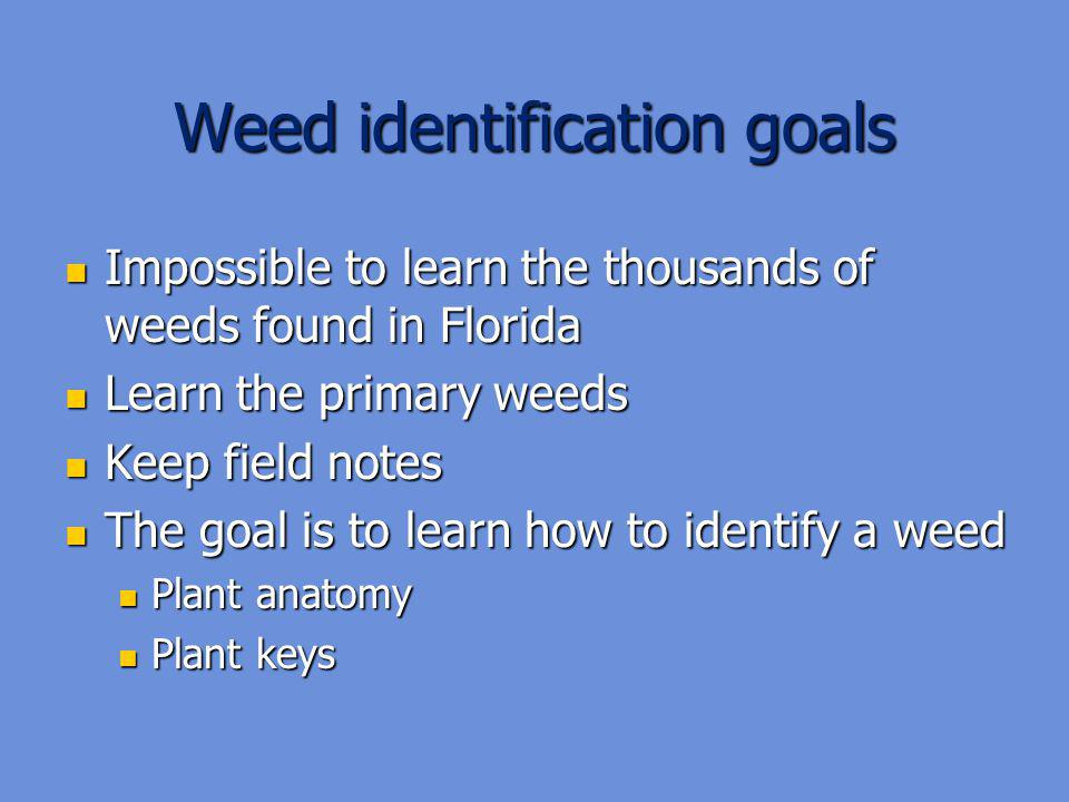 Weed identification goals