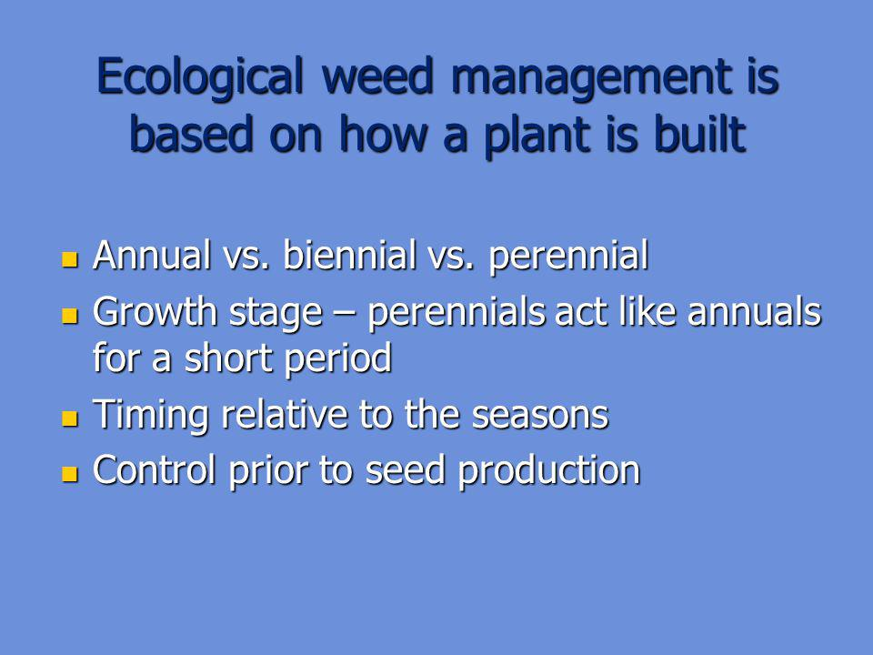 Ecological weed management is based on how a plant is built