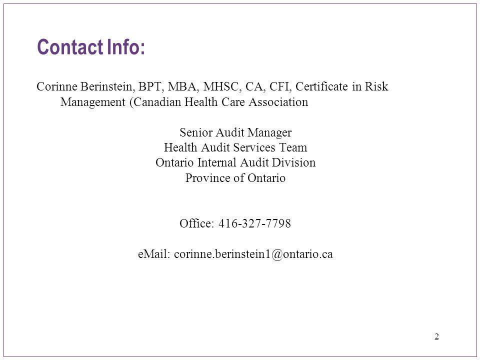 Contact Info: Corinne Berinstein, BPT, MBA, MHSC, CA, CFI, Certificate in Risk Management (Canadian Health Care Association.