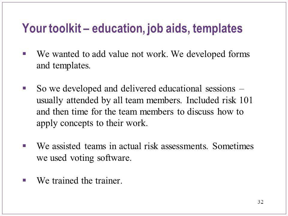Your toolkit – education, job aids, templates