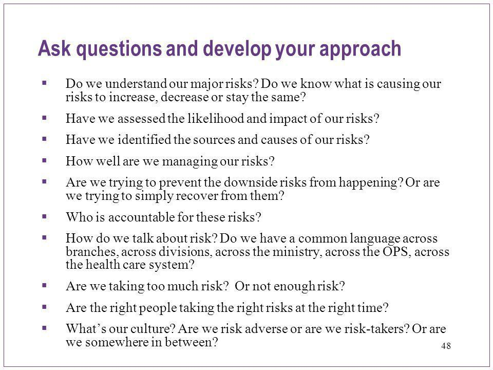Ask questions and develop your approach