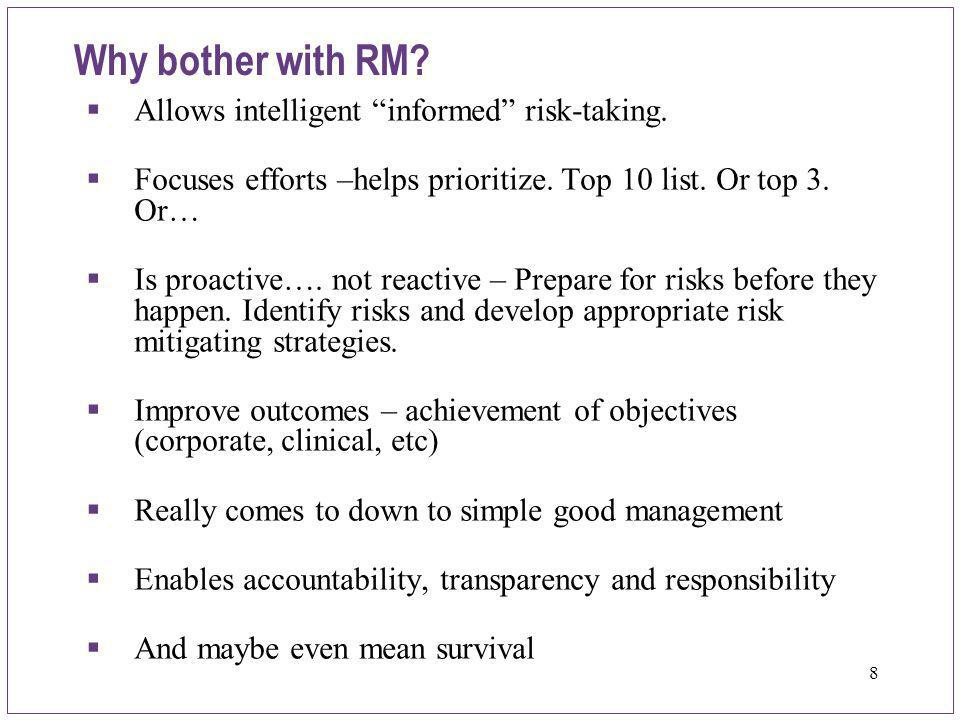 Why bother with RM Allows intelligent informed risk-taking.