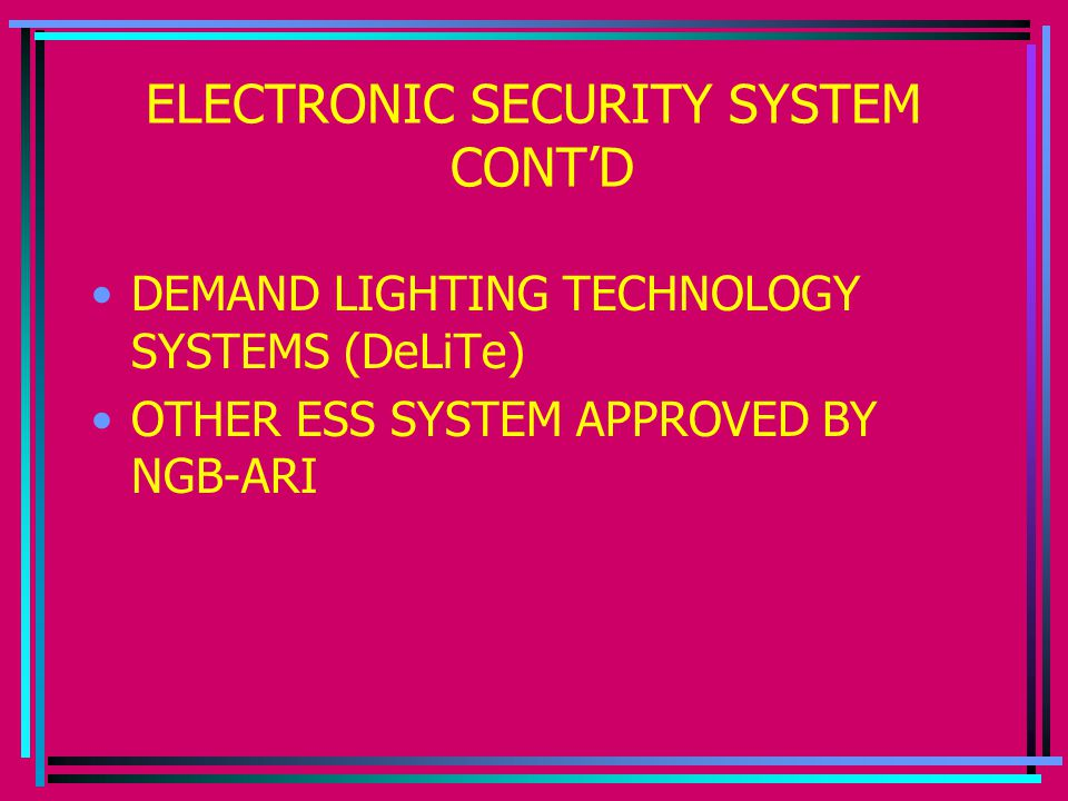 ELECTRONIC SECURITY SYSTEM CONT'D