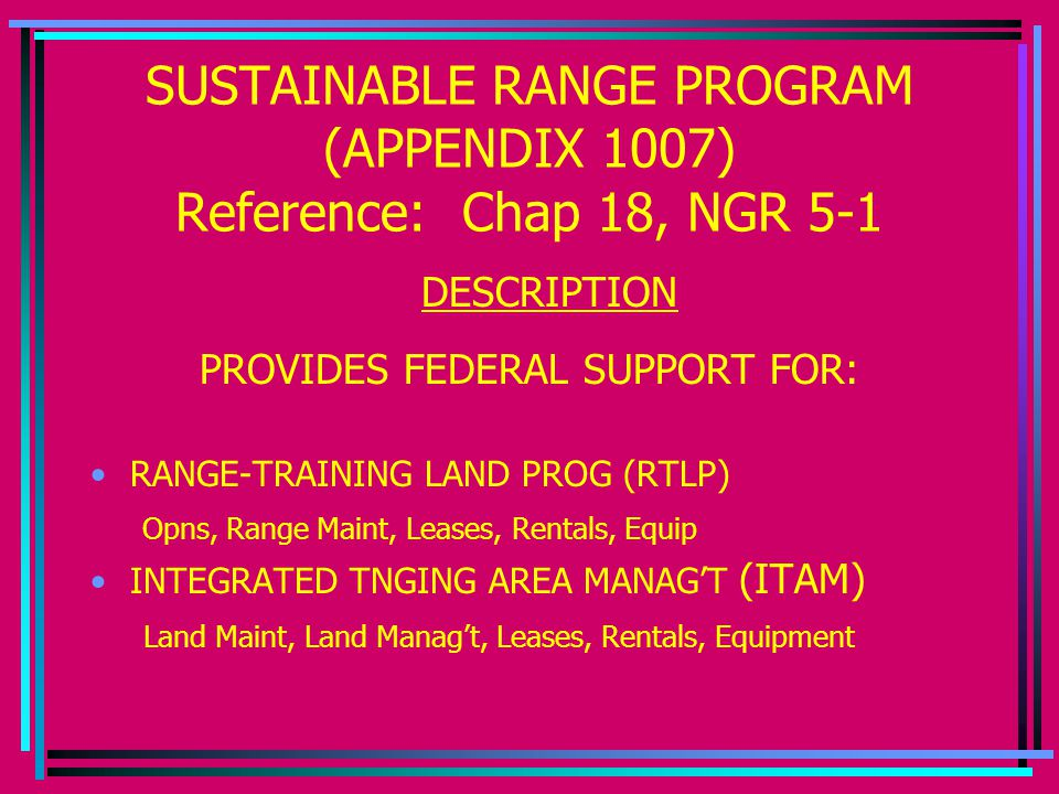 SUSTAINABLE RANGE PROGRAM (APPENDIX 1007) Reference: Chap 18, NGR 5-1