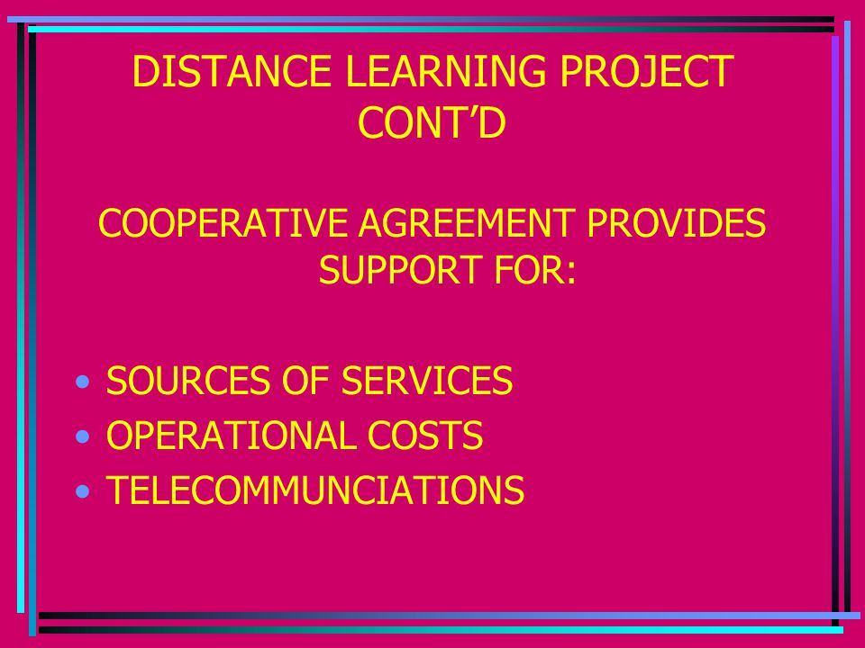 DISTANCE LEARNING PROJECT CONT'D