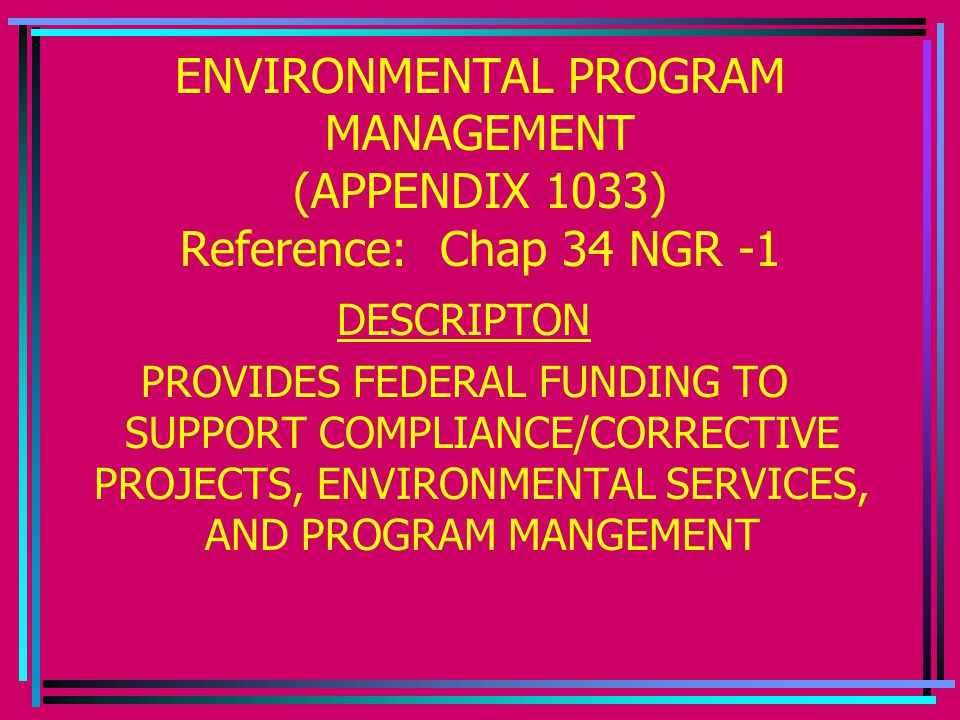 ENVIRONMENTAL PROGRAM MANAGEMENT (APPENDIX 1033) Reference: Chap 34 NGR -1