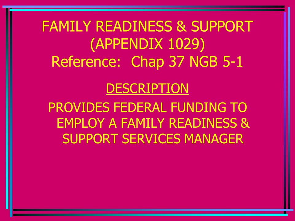 FAMILY READINESS & SUPPORT (APPENDIX 1029) Reference: Chap 37 NGB 5-1
