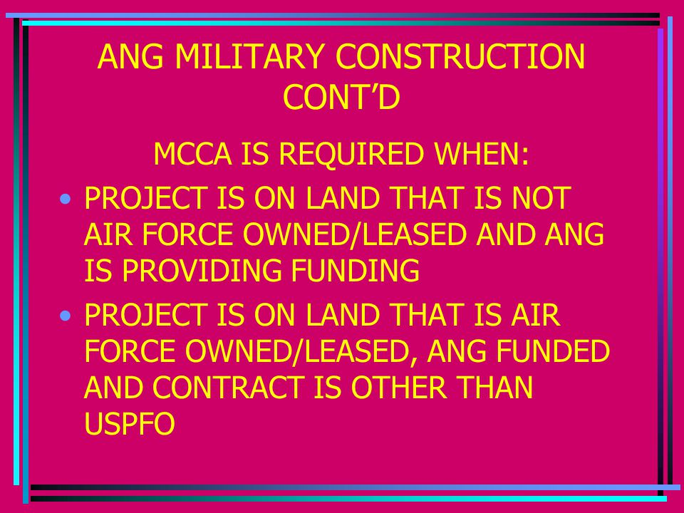 ANG MILITARY CONSTRUCTION CONT'D