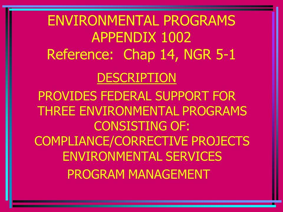 ENVIRONMENTAL PROGRAMS APPENDIX 1002 Reference: Chap 14, NGR 5-1