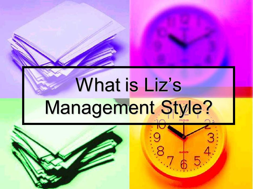 What is Liz's Management Style