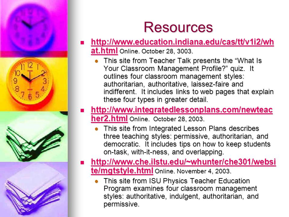 Resources http://www.education.indiana.edu/cas/tt/v1i2/what.html Online. October 28, 3003.