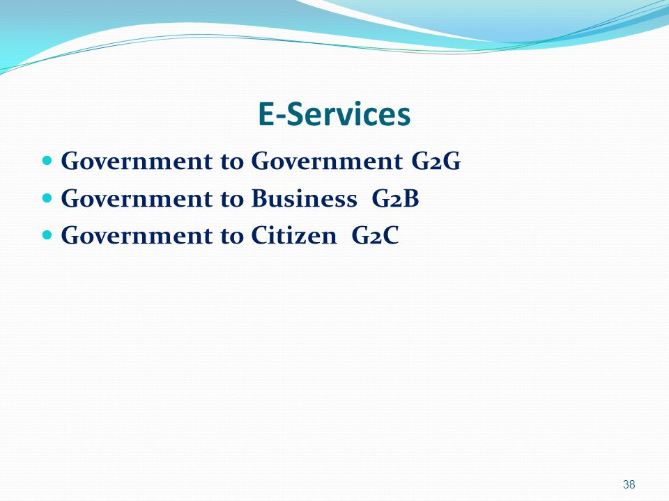 E-Services Government to Government G2G Government to Business G2B