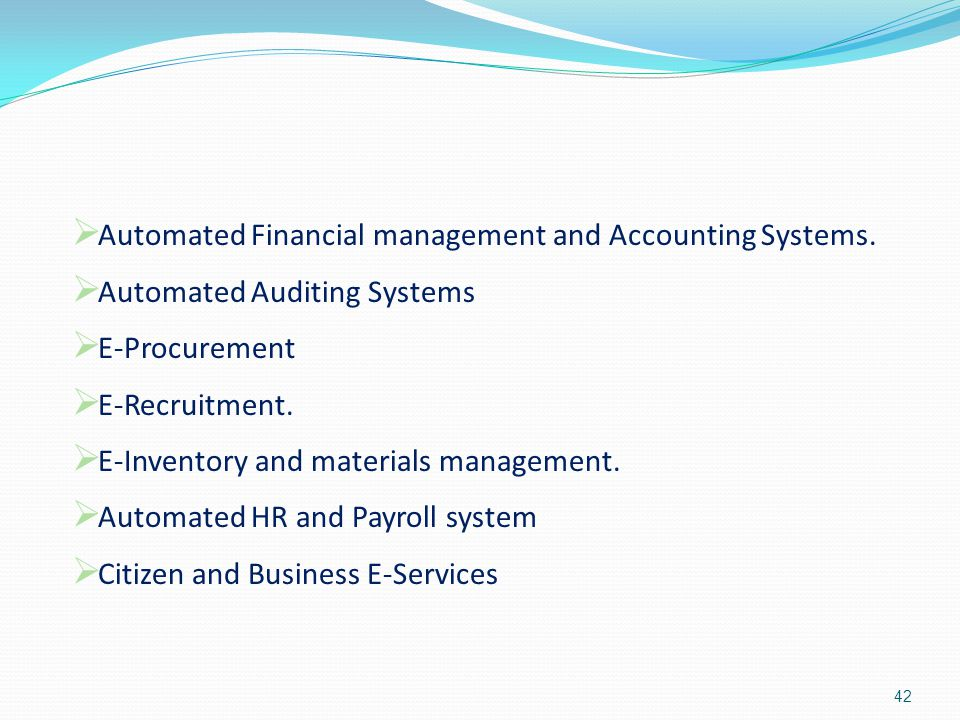 Automated Financial management and Accounting Systems.