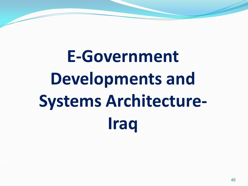 E-Government Developments and Systems Architecture-Iraq