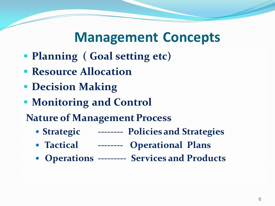Management Concepts Planning ( Goal setting etc) Resource Allocation