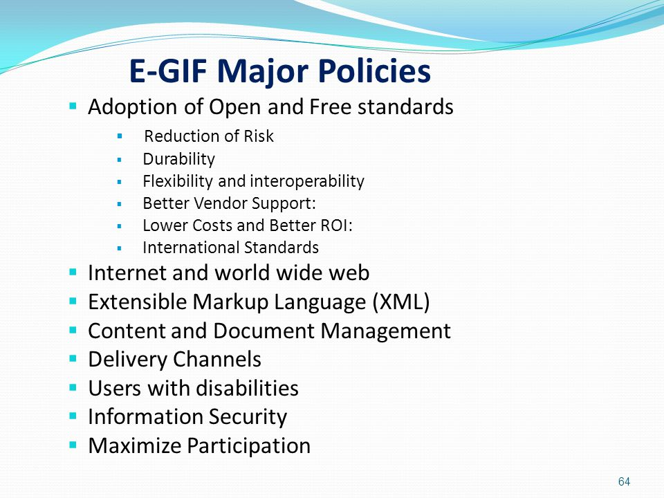 E-GIF Major Policies Adoption of Open and Free standards