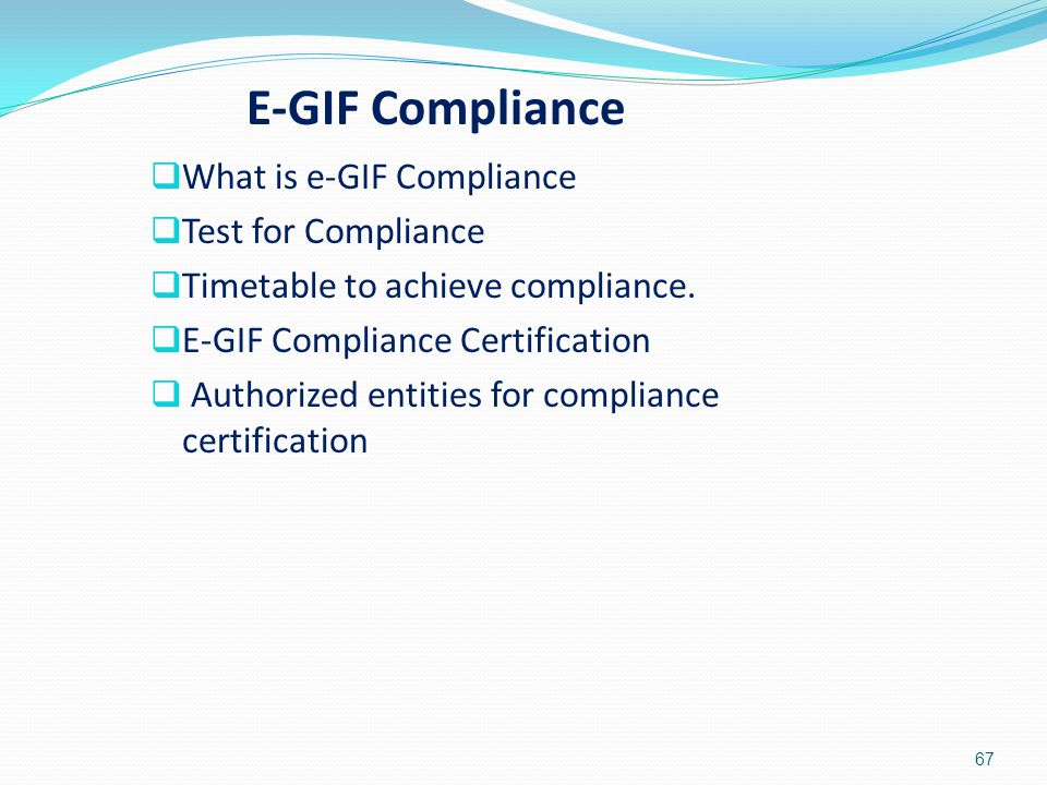 E-GIF Compliance What is e-GIF Compliance Test for Compliance