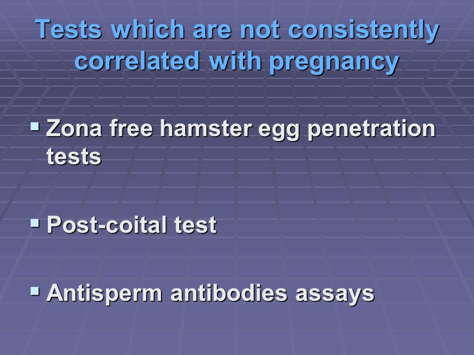 Tests which are not consistently correlated with pregnancy