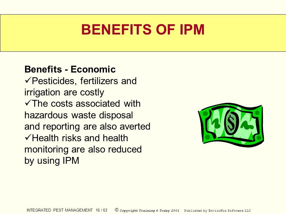 BENEFITS OF IPM Benefits - Economic
