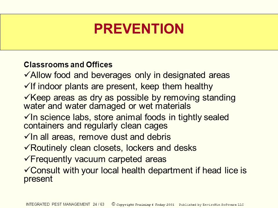 PREVENTION Allow food and beverages only in designated areas