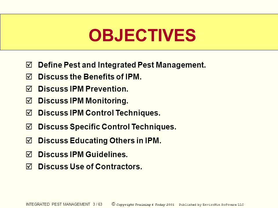 OBJECTIVES Define Pest and Integrated Pest Management.