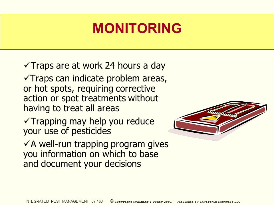 MONITORING Traps are at work 24 hours a day