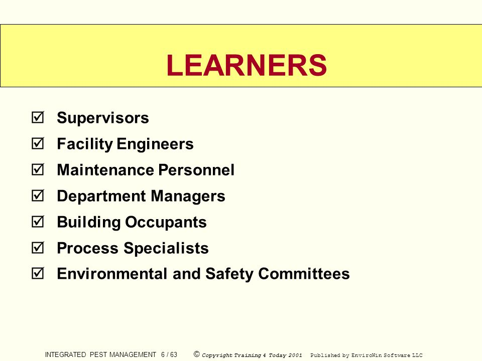 LEARNERS Supervisors Facility Engineers Maintenance Personnel