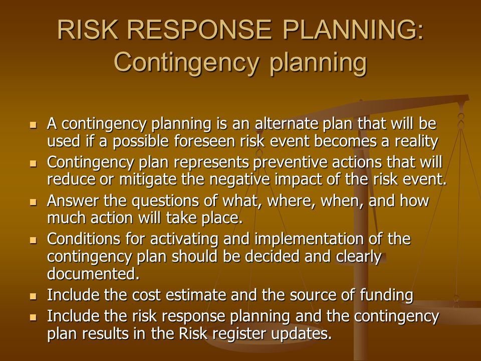 RISK RESPONSE PLANNING: Contingency planning