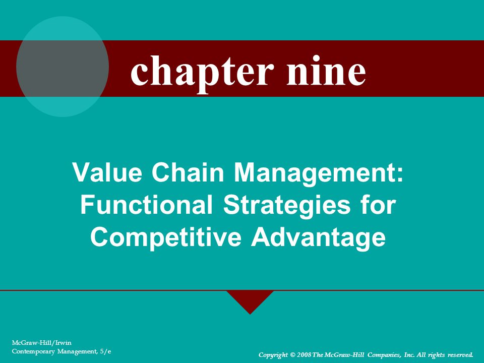 chapter nine Value Chain Management: Functional Strategies for Competitive Advantage. McGraw-Hill/Irwin.