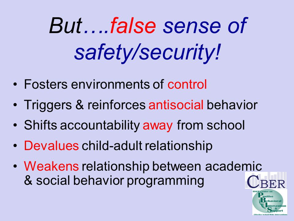 But….false sense of safety/security!