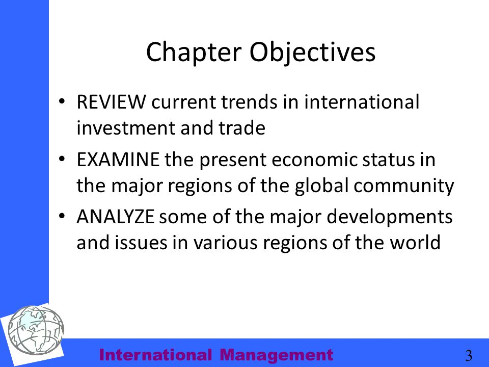 Chapter Objectives REVIEW current trends in international investment and trade.