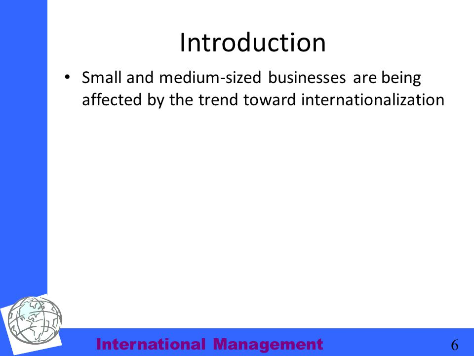 Introduction Small and medium-sized businesses are being affected by the trend toward internationalization.