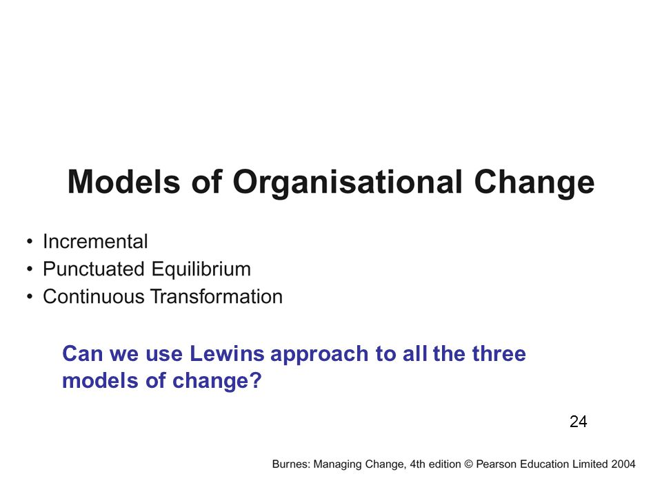 Can we use Lewins approach to all the three models of change