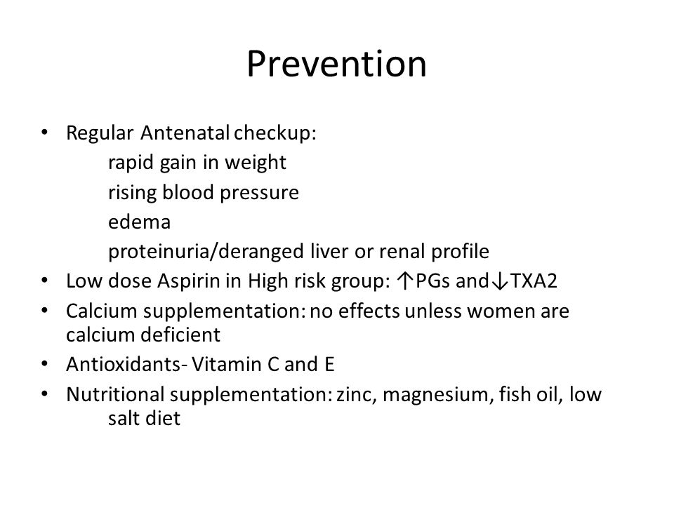 Prevention Regular Antenatal checkup: rapid gain in weight