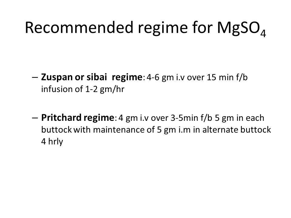 Recommended regime for MgSO4