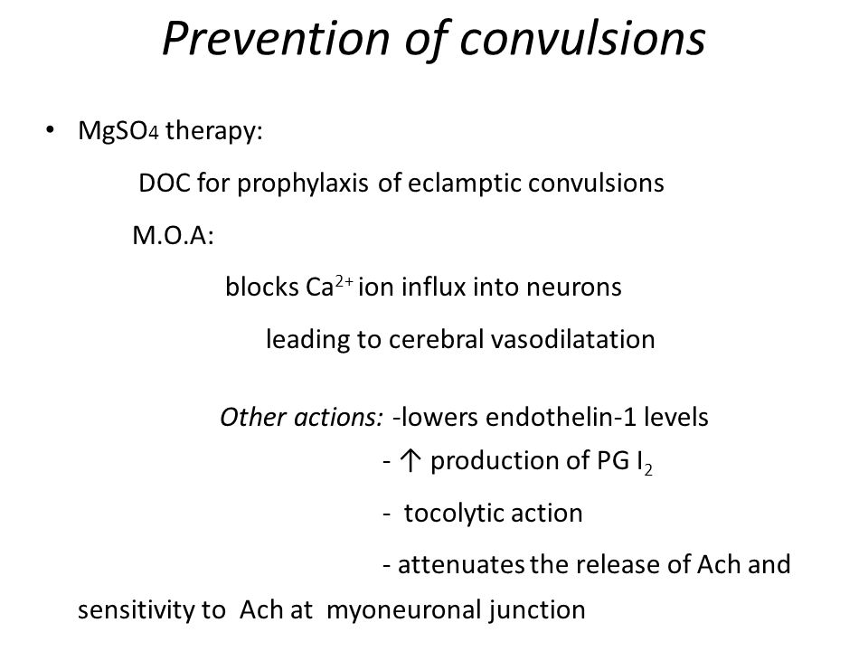 Prevention of convulsions