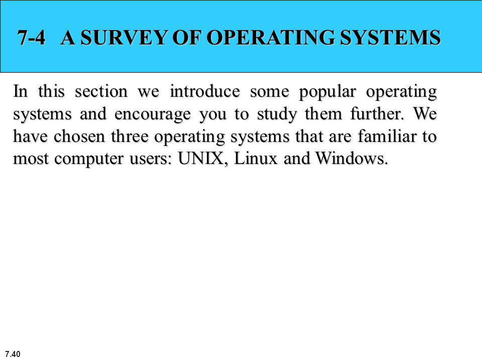 7-4 A SURVEY OF OPERATING SYSTEMS