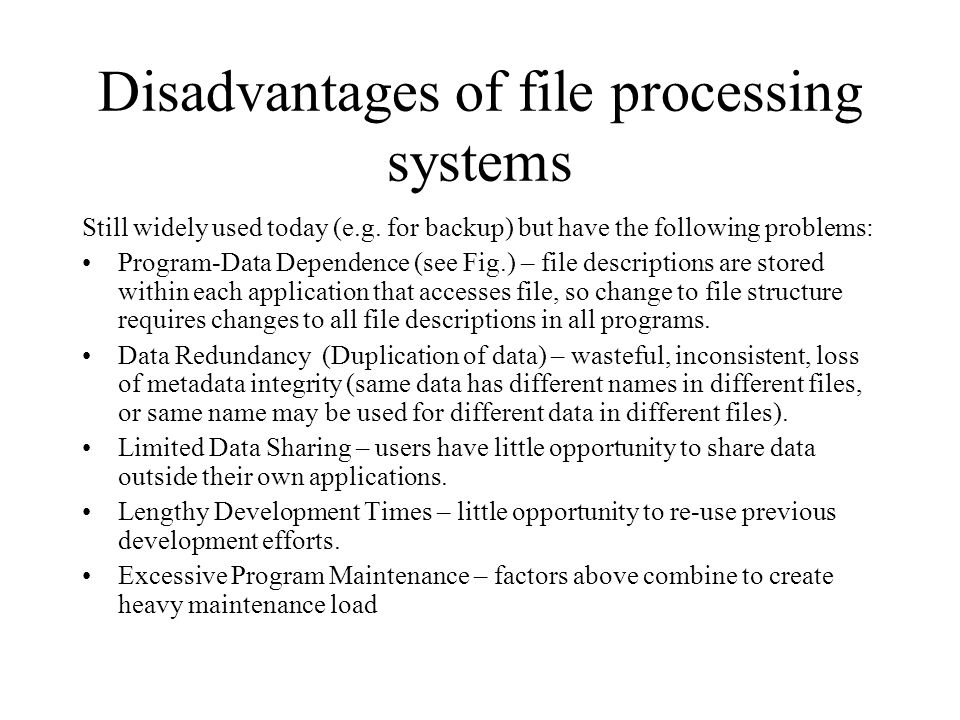 Disadvantages of file processing systems