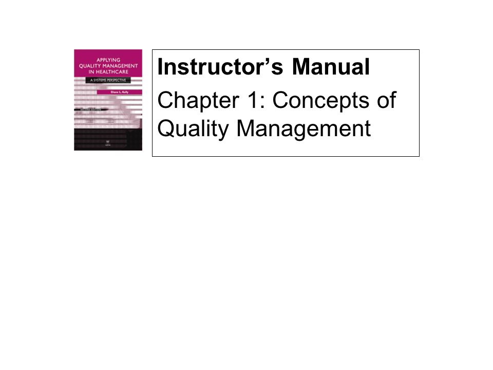 Instructor's Manual Chapter 1: Concepts of Quality Management