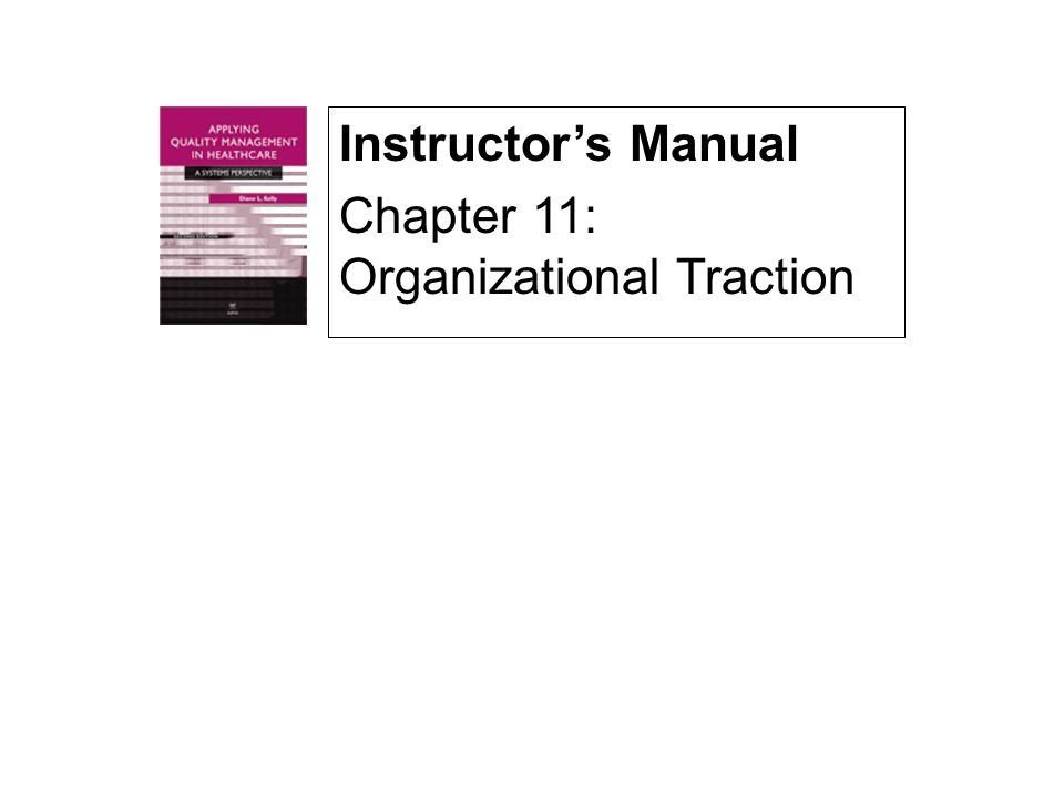 Instructor's Manual Chapter 11: Organizational Traction
