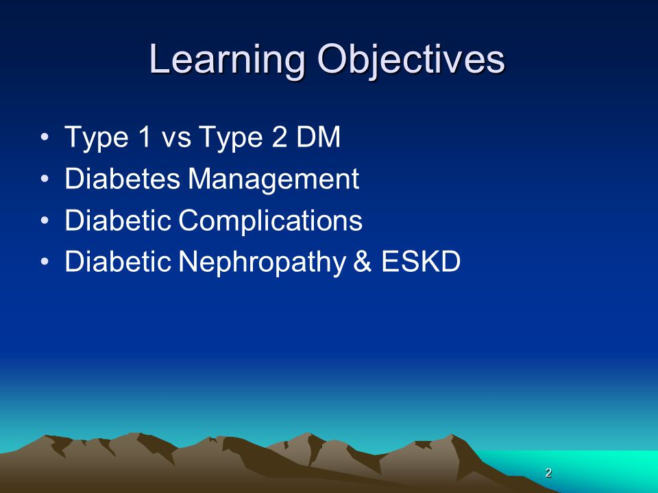 Learning Objectives Type 1 vs Type 2 DM Diabetes Management