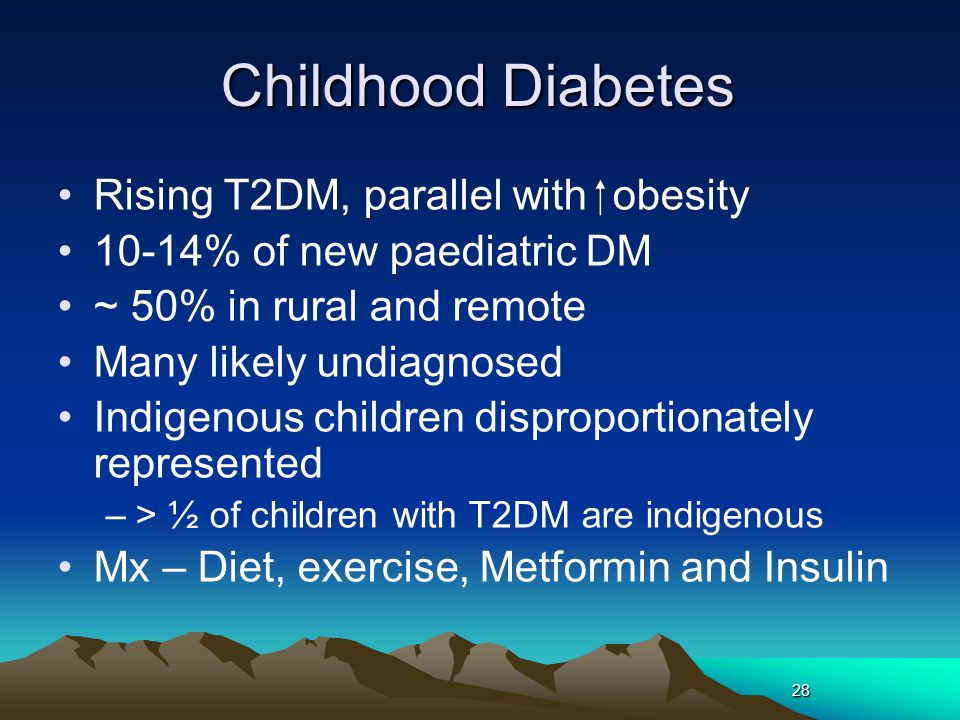 Childhood Diabetes Rising T2DM, parallel with  obesity